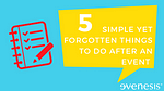 5 Simple yet Forgotten Things to Do After an Event